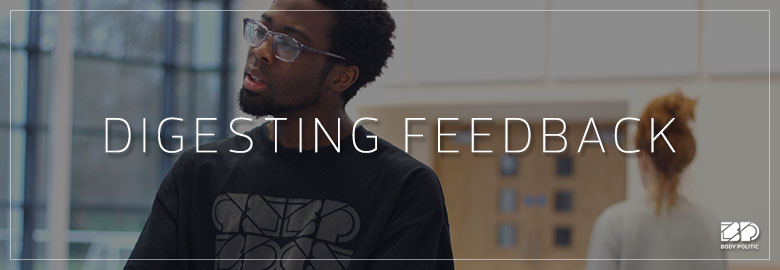 Informal Sharing – Digesting feedback